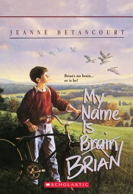 My Name Is Brian Brain - Betancourt, Jeanne
