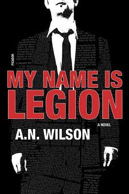 My Name Is Legion - Wilson, A N