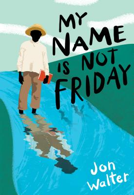 My Name Is Not Friday - Walter, Jon