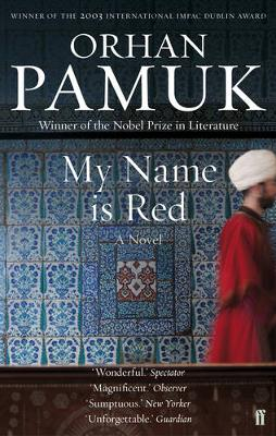 My Name Is Red - Pamuk, Orhan, and Goknar, Erdag M (Translated by)
