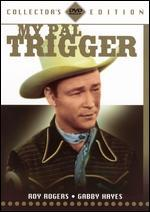 My Pal Trigger [Collector's Edition]