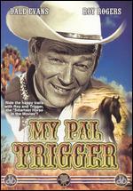 My Pal Trigger - Frank McDonald; Yakima Canutt