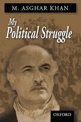 My Political Struggle - Khan, M Asghar