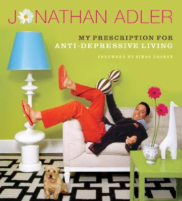 My Prescription for Anti-Depressive Living - Adler, Jonathan, M.D.