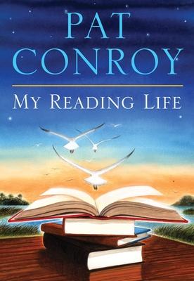My Reading Life - Conroy, Pat