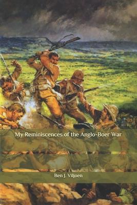 My Reminiscences of the Anglo-Boer War - Viljoen, Ben J