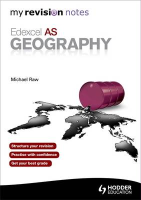My Revision Notes: Edexcel as Geography - Raw, Michael