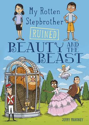 My Rotten Stepbrother Ruined Beauty and the Beast - Mahoney, Jerry