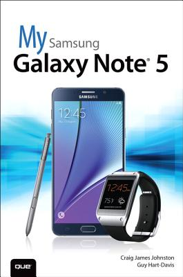 My Samsung Galaxy Note 5 - Johnston, Craig James, and Hart-Davis, Guy