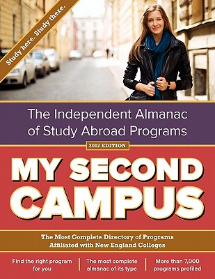 My Second Campus: The Independent Almanac of Study Abroad Programs (the Most Complete Directory of Programs Affiliated with New England - My Second Campus, and Kim, Young Mo (Editor)