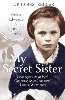 My Secret Sister: Jenny Lucas and Helen Edwards' family story - Smith, Jenny Lee, and Edwards, Helen