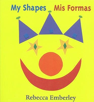 My Shapes/ MIS Formas - Emberley, Rebecca