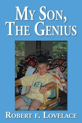 My Son, the Genius - Lovelace, Robert F