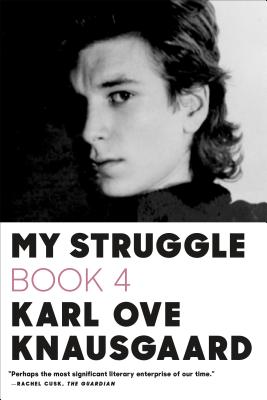 My Struggle, Book Four - Knausgaard, Karl Ove, and Bartlett, Don (Translated by)