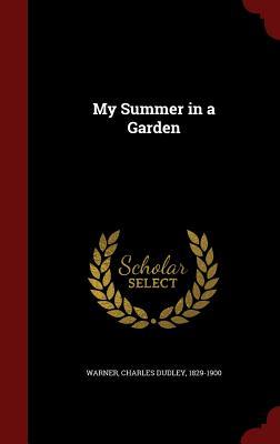 My Summer in a Garden - Warner, Charles Dudley (Creator)