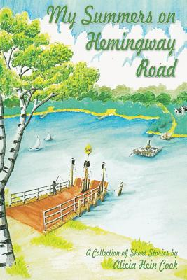 My Summers on Hemingway Road - Cook, Alicia Hein
