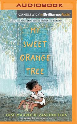 My Sweet Orange Tree - de Vasconcelos, Jose Mauro, and Entrekin, Alison (Translated by)