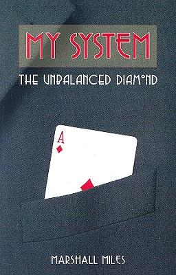 My System: The Unbalanced Diamond - Miles, Marshall