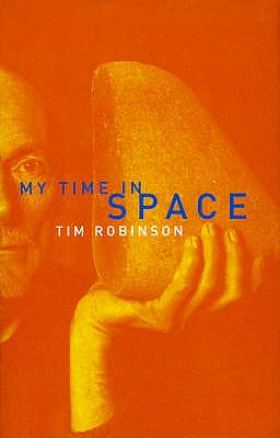 My Time in Space - Robinson, Tim