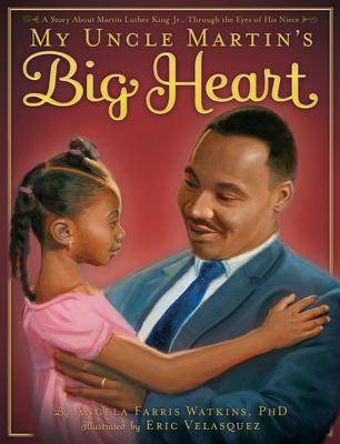 My Uncle Martin's Big Heart - Watkins, Angela Farris