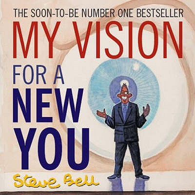 My Vision for a New You - Bell, Steve