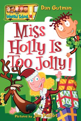 My Weird School #14: Miss Holly Is Too Jolly! - Gutman, Dan