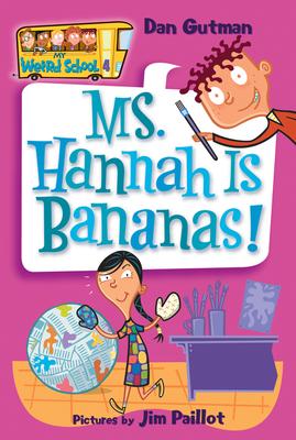 My Weird School #4: Ms. Hannah Is Bananas! - Gutman, Dan, and Paillot, Jim (Illustrator)