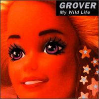 My Wild Life - Grover