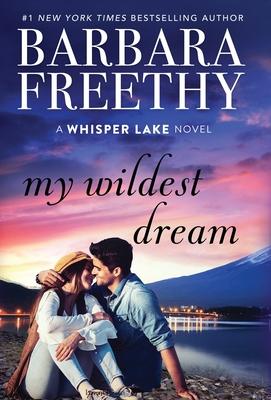 My Wildest Dream - Freethy, Barbara