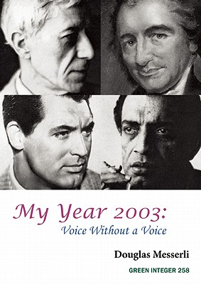 My Year 2003: Voice Without a Voice - Messerli, Douglas
