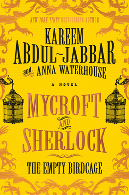 Mycroft and Sherlock: The Empty Birdcage - Abdul-Jabbar, Kareem, and Waterhouse, Anna