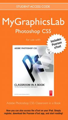 Mygraphicslab Photoshop Course with Adobe Photoshop Cs5 Classroom in a Book - Peachpit Press, Christopher, and Adobe Creative Team, Sandee, and Adobe Creative Team, Unknown