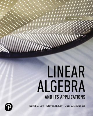 Mylab Math with Pearson Etext -- Access Card -- For Linear Algebra and Its Applications (18-Weeks) - Lay, David C, and Lay, Steven R, and McDonald, Judi J
