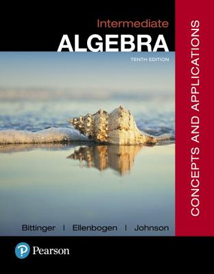 Mylab Math with Pearson Etext -- Standalone Access Card -- For Intermediate Algebra: Concepts and Applications with Integrated Review - Bittinger, Marvin L, and Ellenbogen, David J, and Johnson, Barbara L