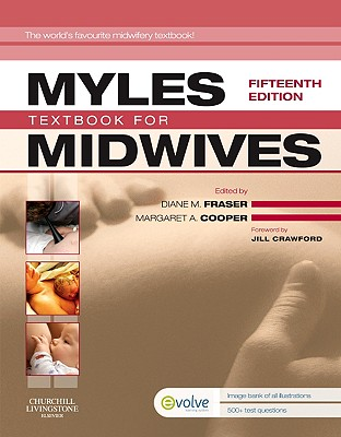 Myles' Textbook for Midwives - Fraser, Diane M, PhD, Mphil, Bed, Rm, RGN (Editor), and Cooper, Margaret A, Ba, RGN, Rm (Editor)