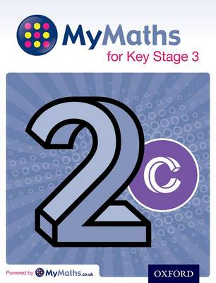 MyMaths for Key Stage 3: Student Book 2C - Capewell, Dave, and Mullarkey, Peter, and Nicholson, James