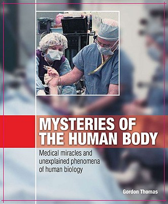 Mysteries of the Human Body - Thomas, Gordon