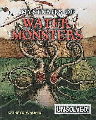 Mysteries of Water Monsters - Walker, Kathryn, and Innes, Brian, Dr. (Original Author)