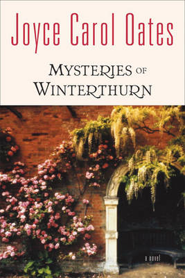Mysteries of Winterthurn - Oates, Joyce Carol