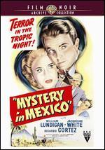 Mystery in Mexico - Robert Wise