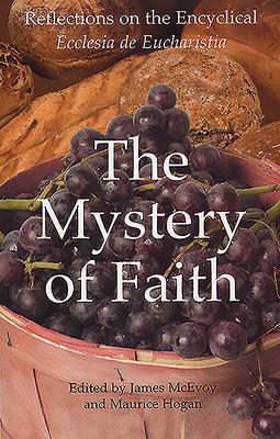 Mystery of Faith - McEvoy, James (Editor)