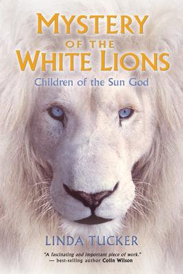 Mystery of the White Lions: Children of the Sun God - Tucker, Linda