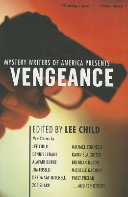 Mystery Writers of America Presents Vengeance - Mystery Writers of America Inc, and Child, Mrs., and Child, Lee, New (Editor)
