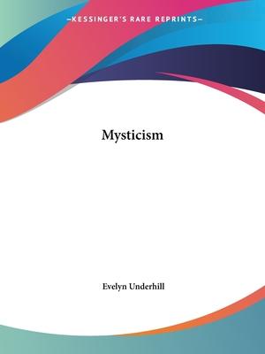 Mysticism - Underhill, Evelyn