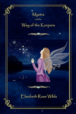 Mystra and the Way of the Keepers - Wilds, Elisabeth Rose
