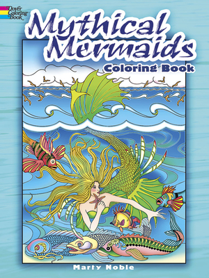 Mythical Mermaids Coloring Book - Noble, Marty
