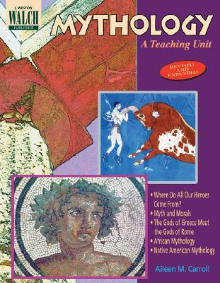 Mythology: A Teaching Unit - Carroll, Aileen M