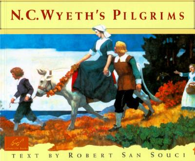 N.C. Wyeth's Pilgrims - San Souci, Robert