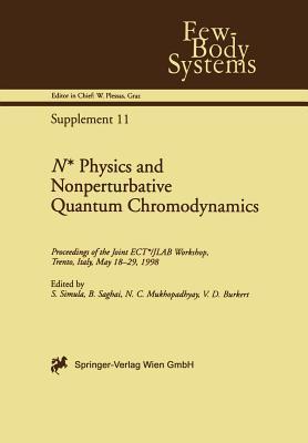 N* Physics and Nonperturbative Quantum Chromodynamics: Proceedings of the Joint Ect*/Jlab Workshop, Trento, Italy, May 18-29, 1998 - Simula, Silvano (Editor), and Saghai, Bijan (Editor), and Mukhopadhyay, Nimai C (Editor)