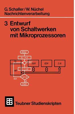 Nachrichtenverarbeitung Entwurf Von Schaltwerken Mit Mikroprozessoren - Nuchel, Wilhelm